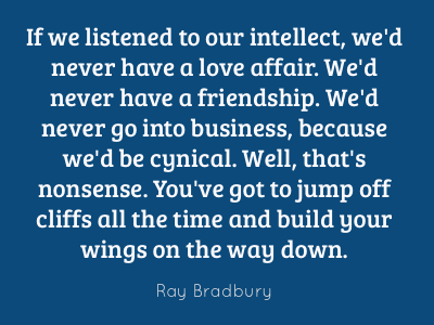 Ray Bradbury Quote about Taking Chances